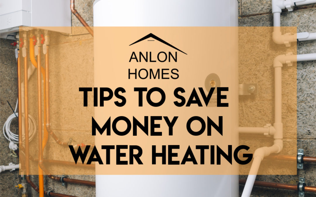 Ten ways to Save Money on your Water Heating