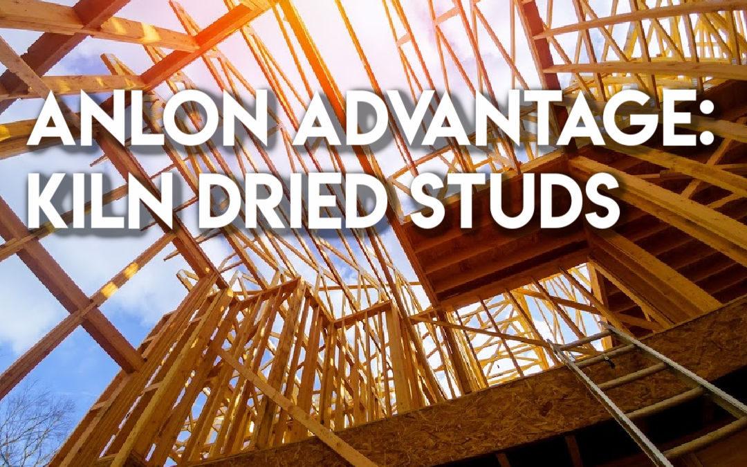 Anlon Advantages for Custom Built Homes: Kiln Dried Wood